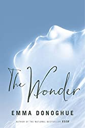 Books similar to Burial Rites by Hannah Kent, The Wonder by Emma Donoghue