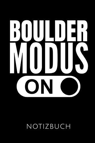 BOULDER MODUS ON NOTIZBUCH: Geschenkidee für Boulderer und Kletterer | Notizbuch mit 110 linierten Seiten | Format 6x9 DIN A5 | Soft cover matt | ... Autorennamen für mehr Designs zu diesem Thema