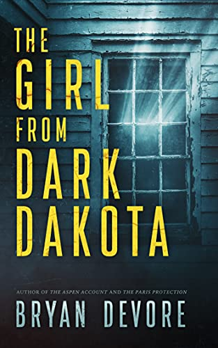 The Girl from Dark Dakota by [Bryan Devore]