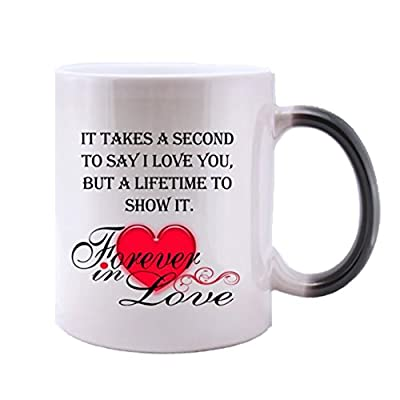 """Modern Design Romantic """" IT TAKES A SECOND TO SAY I LOVE YOU BUT A LIFETIME TO SHOW IT """"Heat Color Changing Mug Magic Coffee/Tea Mug (11 Oz) , Best Valentine's Day / Anniversary Gift Choices"""
