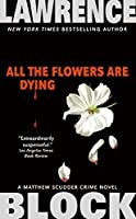 All the Flowers Are Dying (Matthew Scudder Series (16))
