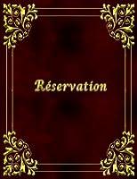 Réservation: 7)Agenda de Réservation Journalier Pour Restaurant, Café  Club  Salon de Thé et Hotel, Sans Date, Avec Des Pages pour Répertoire Des Contacts Et Remarques.