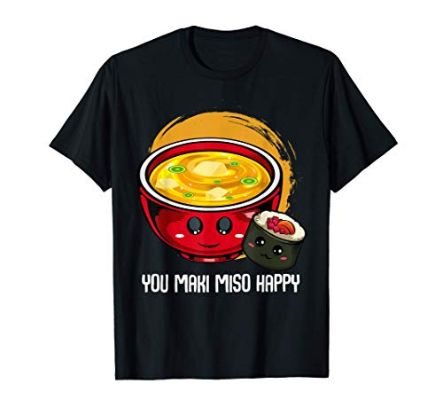 You Maki Miso Happy Cute Kawaii Sushi Maki Soup Giapponesi Maglietta