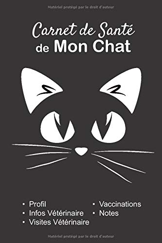 Carnet de Santé de mon Chat: v1-10 Suivez la santé de votre Chat vaccination rendez-vous chez le vétérinaire | Broché 101 pages | 15,24 cm x 22,86 cm ... silhouette d'un chat oreilles et yeux blancs
