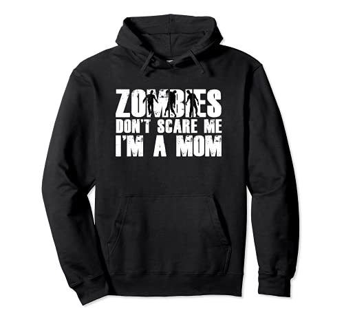 Zombies no me asustes, soy una mamá divertida amante de zombies madre Sudadera con Capucha