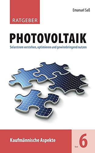 Ratgeber Photovoltaik, Band 6: Kaufmännische Aspekte