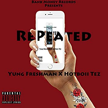 Repeated (feat. Hotboii Tez)
