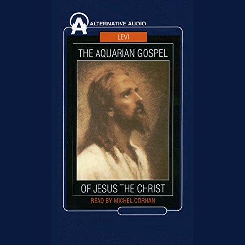 The Aquarian Gospel of Jesus the Christ audiobook cover art