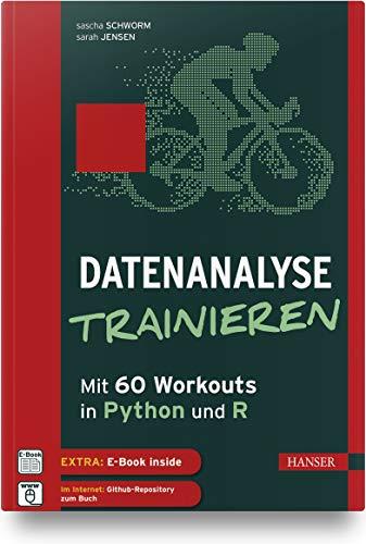 [画像:Datenanalyse trainieren: Mit 60 Workouts in Python und R. Inkl. E-Book]
