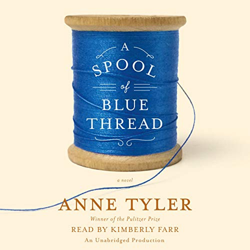 A Spool of Blue Thread     A Novel              De :                                                                                                                                 Anne Tyler                               Lu par :                                                                                                                                 Kimberly Farr                      Durée : 13 h et 19 min     Pas de notations     Global 0,0
