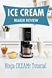 Ice Cream Maker Review: Ninja CREAMi Tutorial: Ninja Foodi Cookbook 2021 (English Edition)