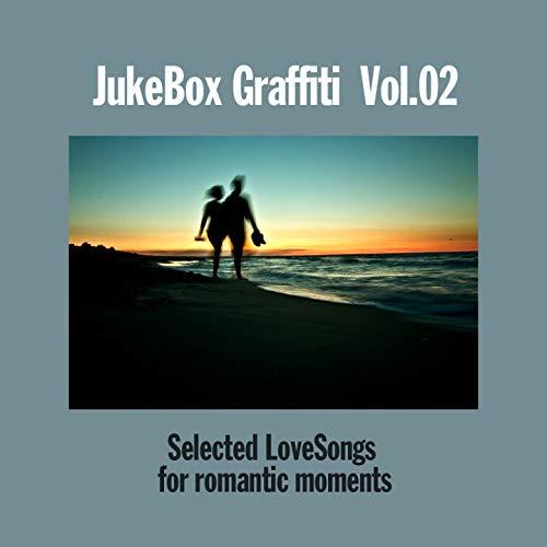 Juke Box Graffiti, Vol. 2 : Love Songs for Romantic Moments