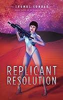 Replicant Resolution (Retrogess Trilogy)
