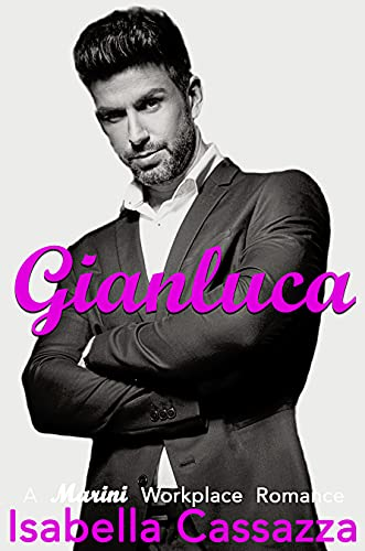 Gianluca: A Standalone Enemies to Lovers Office Romance (A Marini Workplace Romance Book 1)