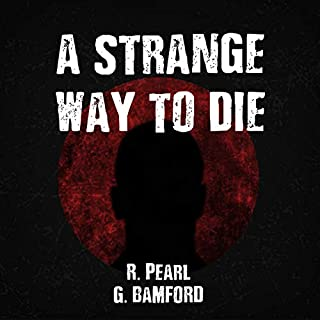 A Strange Way to Die      Hiroshi Suzuki Thriller, Book 1              By:                                                                                                                                 R. Pearl,                                                                                        G. Bamford                               Narrated by:                                                                                                                                 Matthew Lloyd Davies                      Length: 9 hrs and 19 mins     Not rated yet     Overall 0.0