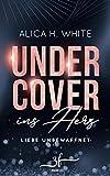Undercover ins Herz: Liebe unbewaffnet