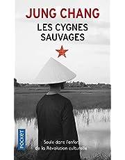 Les cygnes sauvages: Les Mémoires d'une famille chinoise de l'Empire Céleste à Tiananmen (Pocket)