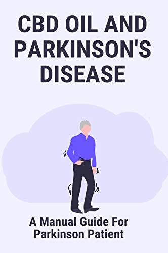 CBD Oil And Parkinson's Disease: A...