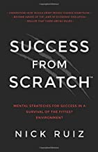 Success From Scratch: Mental Strategies for Success in a Survival of the Fittest Environment