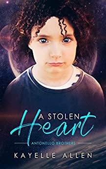 A Stolen Heart: An Immortal Science Fiction in the Antonello Brothers Series by [Kayelle Allen]