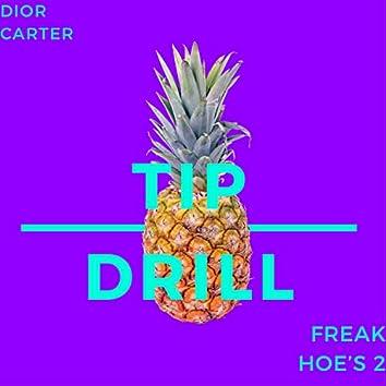 Tip Drill (Freak Hoe's 2)