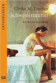 Schwestermutter: Ich bin ein Inzestkind (Erfahrungen. Bastei Lübbe Taschenbücher) ( 21. September 2004 )