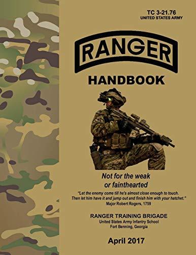 Ranger Handbook: TC 3-21.76, April 2017 Edition