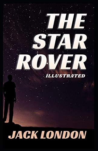 The Star Rover: Illustrated