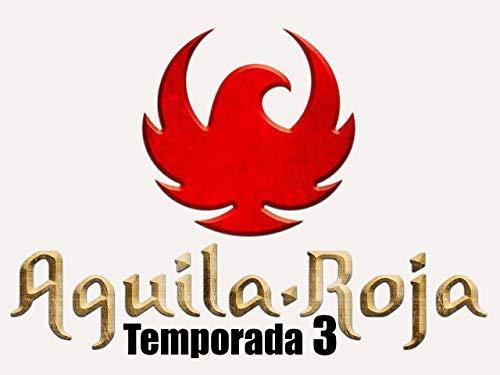 Aguila Roja - Temporada 3