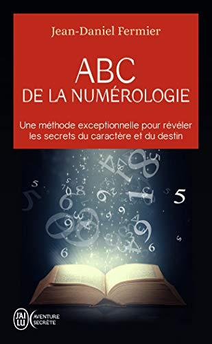 ABC de la numérologie: Déclarez les clefs de votre...