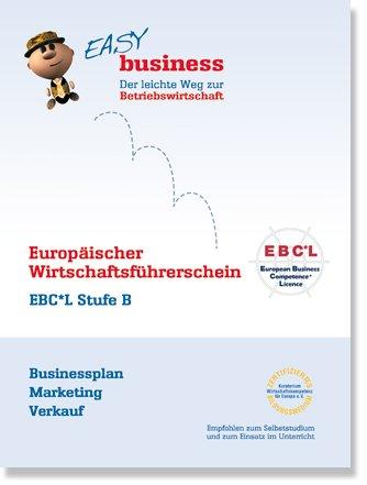 "EBCL Stufe B, Easy Business Buch \""Businessplan, Marketing, Verkauf\"""