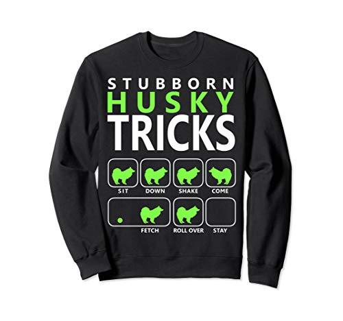 Husky-Hund | Husky Stubborn Husky Tricks Sweatshirt