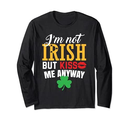 おもしろい聖パトリックの日私はアイルランド人じゃないけどとにかくキスして 長袖Tシャツ