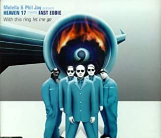 Molella & Phil Jay present Heaven 17 meets Fast Eddie: With This Ring Let Me Go by Molella (1998-09-07)