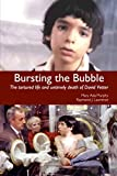 Bursting the Bubble: The Tortured Life and Untimely Death of David Vetter (English Edition)