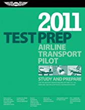 Airline Transport Pilot Test Prep 2011: Study and Prepare for the Aircraft Dispatcher and ATP Part 121, 135, Airplane and Helicopter FAA Knowledge Exams (Test Prep series)