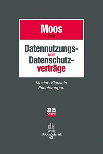 Datennutzungs- und Datenschutzverträge: Muster, Klauseln, Erläuterungen