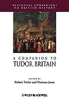 A Companion to Tudor Britain (Blackwell Companions to British History)