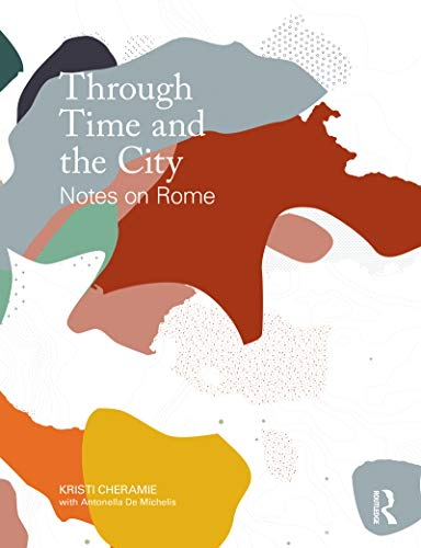 Through Time and the City: Notes on Rome (English Edition)