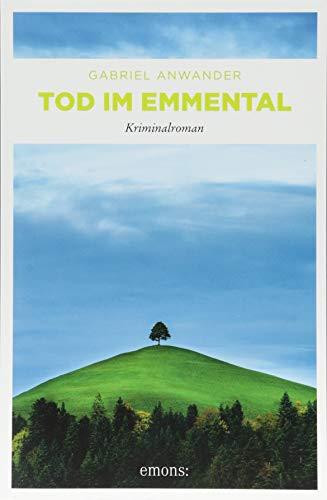 Tod im Emmental: Kriminalroman