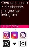 Comment obtenir 100 abonnés par jour sur Instagram