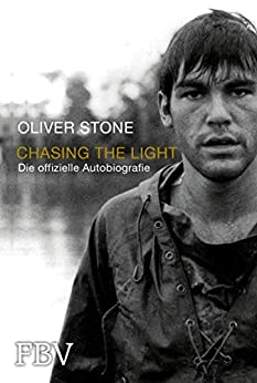 Chasing the Light – Die offizielle Biografie (German Edition) by [Oliver Stone]