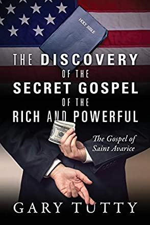 The Discovery of the Secret Gospel of the Rich and Powerful