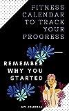 Fitness Calendar Journal: Track your progress (English Edition)