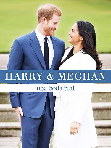 Harry & Meghan - Una Boda Real