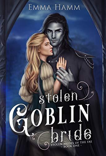 Stolen Goblin Bride by [Emma Hamm]