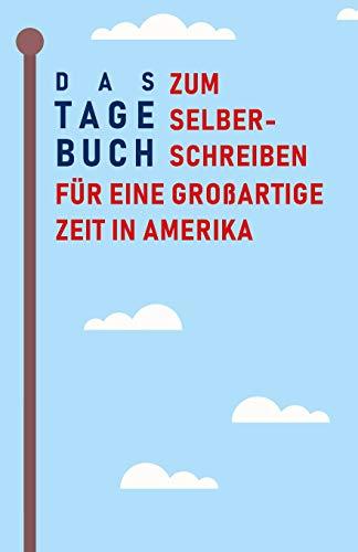 Das Tagebuch zum Selberschreiben für eine großartige Zeit in Amerika: Reisetagebuch und Journal für die USA, Abschiedsbuch und Geschenk fürs Auslandsjahr, Aupair und Reise