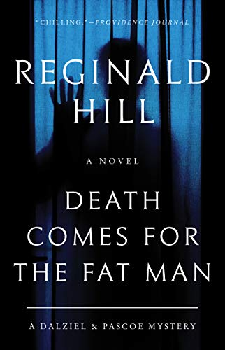 Death Comes for the Fat Man: A Dalziel and Pascoe Mystery (Dalziel and Pascoe, 22)