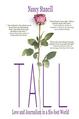 Compare Textbook Prices for Tall: Love and Journalism in a Six-foot World  ISBN 9781684335909 by Stancill, Nancy