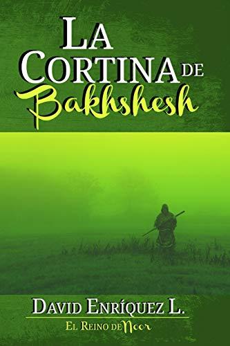 La Cortina de Bakhshesh (El Reino de Noor)